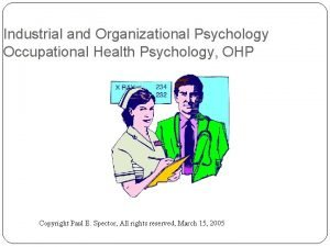 Industrial and Organizational Psychology Occupational Health Psychology OHP