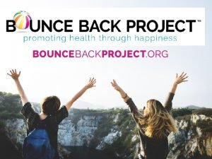 WHAT IS BOUNCE BACK Unique collaborative of physicians