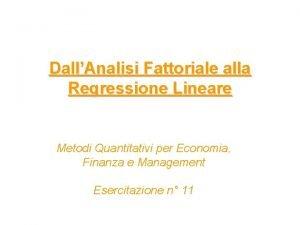 DallAnalisi Fattoriale alla Regressione Lineare Metodi Quantitativi per
