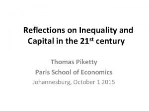 Reflections on Inequality and st Capital in the