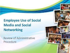 Employee Use of Social Media and Social Networking