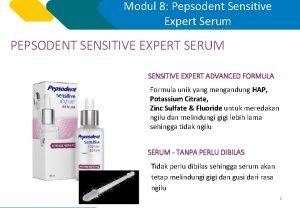Modul 8 Pepsodent Sensitive Expert Serum PEPSODENT SENSITIVE