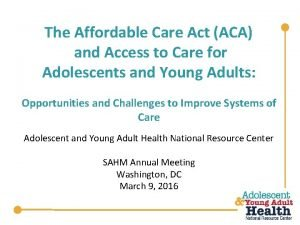 The Affordable Care Act ACA and Access to