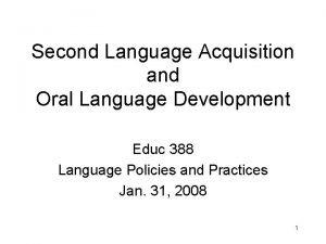 Second Language Acquisition and Oral Language Development Educ