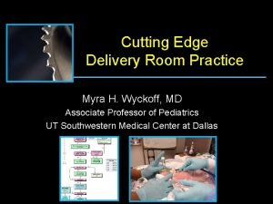 Cutting Edge Delivery Room Practice Myra H Wyckoff