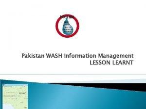 PAKISTAN WASH CLUSTER Pakistan WASH Information Management LESSON