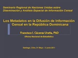 Seminario Regional de Naciones Unidas sobre Diseminacin y