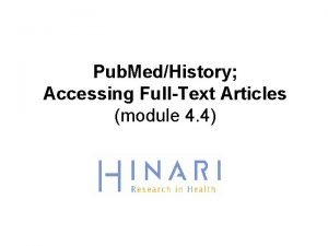 Pub MedHistory Accessing FullText Articles module 4 4