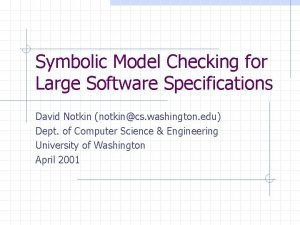 Symbolic Model Checking for Large Software Specifications David