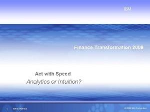 IBM Global Business Services IBM Finance Transformation 2009