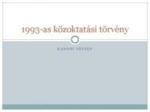 1993 as kzoktatsi trvny KAPOSI JZSEF Alkotmnyos jogok