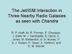 The JetISM Interaction in Three Nearby Radio Galaxies