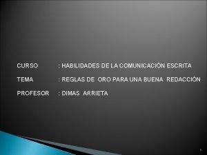 CURSO HABILIDADES DE LA COMUNICACIN ESCRITA TEMA REGLAS