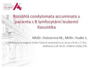 MEZINRODN CENTRUM KLINICKHO VZKUMU TVOME BUDOUCNOST MEDICNY Rozshl