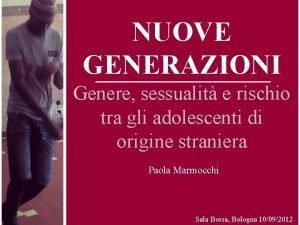 NUOVE GENERAZIONI Genere sessualit e rischio tra gli