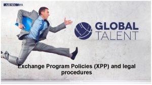 Exchange Program Policies XPP and legal procedures Exchange