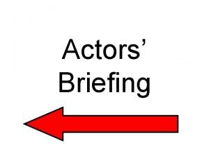 Actors Briefing Actors Briefing Actors Briefing Actors Briefing
