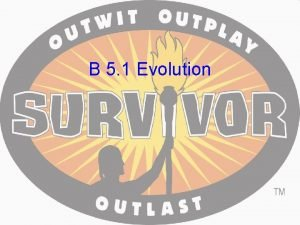 B 5 1 Evolution What is Evolution Evolution