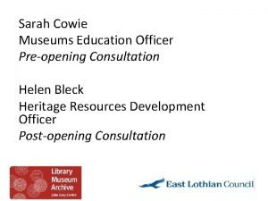 Sarah Cowie Museums Education Officer Preopening Consultation Helen