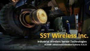 SST Wireless Inc Industrial Wireless Sensor Technologies ACAMP