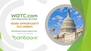 WORK OPPORTUNITY TAX CREDIT What Business Owners Need