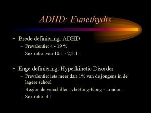 ADHD Eunethydis Brede definiring ADHD Prevalentie 4 19
