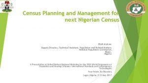 Census Planning and Management for next Nigerian Census