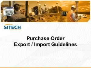 Purchase Order Export Import Guidelines Presenters name Export