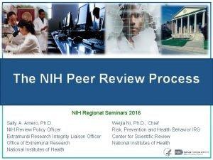 The NIH Peer Review Process NIH Regional Seminars