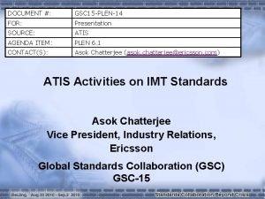 DOCUMENT GSC 15 PLEN14 FOR Presentation SOURCE ATIS