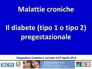 Malattie croniche Il diabete tipo 1 o tipo