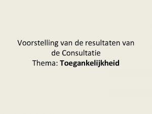 Voorstelling van de resultaten van de Consultatie Thema