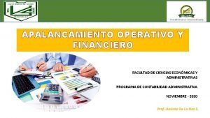 APALANCAMIENTO OPERATIVO Y FINANCIERO FACULTAD DE CIENCIAS ECONMICAS