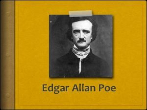 Edgar Allan Poe Edgar Allan Poe Author Study