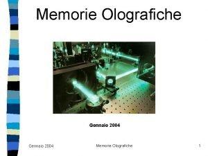 Memorie Olografiche Gennaio 2004 Memorie Olografiche 1 Introduzione