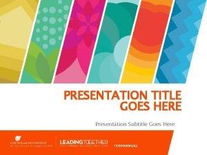 PRESENTATION TITLE GOES HERE Presentation Subtitle Goes Here