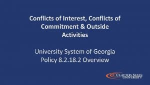 Conflicts of Interest Conflicts of Commitment Outside Activities