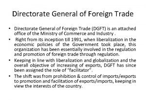 Directorate General of Foreign Trade Directorate General of
