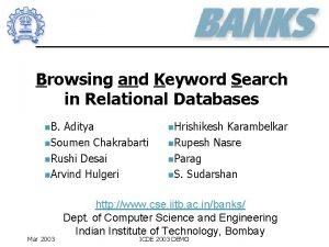 Browsing and Keyword Search in Relational Databases n