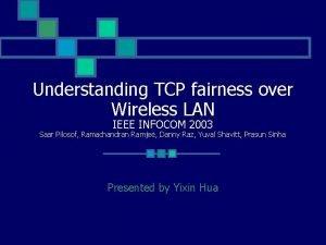 Understanding TCP fairness over Wireless LAN IEEE INFOCOM