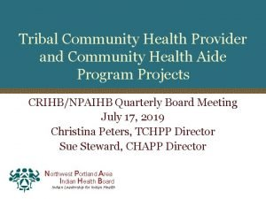 Tribal Community Health Provider and Community Health Aide