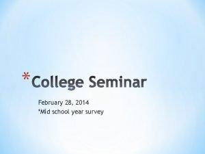 February 28 2014 Mid school year survey High