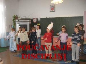 POUAVANJE DISCIPLINI Kako disciplinira svoju djecu Puno viemvna