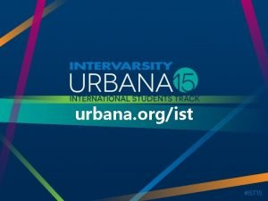 urbana orgist Whats Urbana The largest student missions