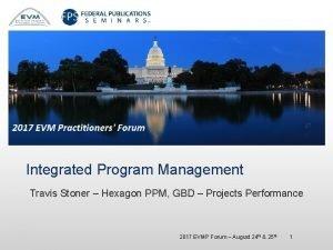 Integrated Program Management Travis Stoner Hexagon PPM GBD