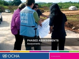 PHASED ASSESSMENTS Assessments Phased Assessments Approaches to Phased