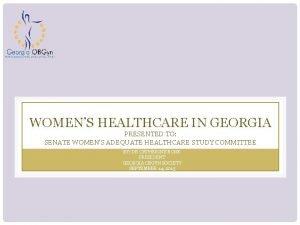 WOMENS HEALTHCARE IN GEORGIA PRESENTED TO SENATE WOMENS
