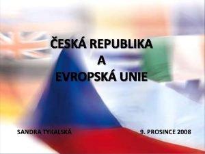 ESK REPUBLIKA A EVROPSK UNIE SANDRA TYKALSK 9