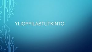 YLIOPPILASTUTKINTO YLIOPPILASTUTKINNON RAKENNE PAKOLLISET AINEET 4 KPL VHINTN