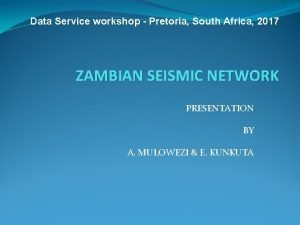 Data Service workshop Pretoria South Africa 2017 ZAMBIAN